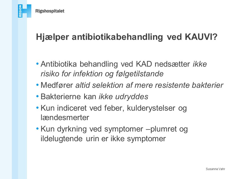 Hjælper antibiotikabehandling ved KAUVI