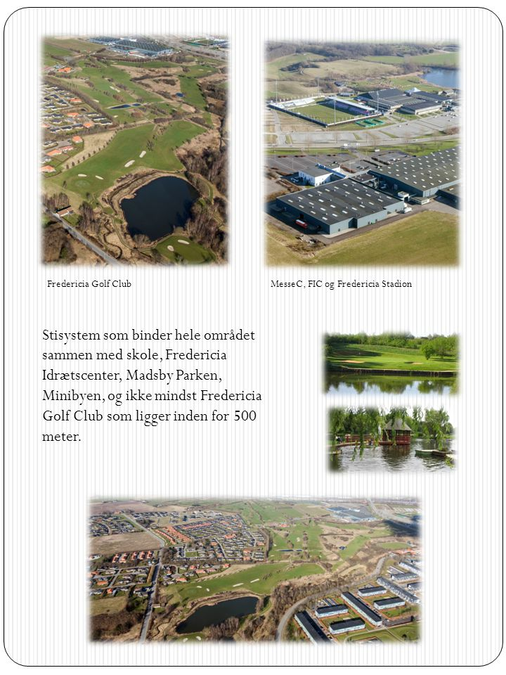 Fredericia Golf Club MesseC, FIC og Fredericia Stadion.