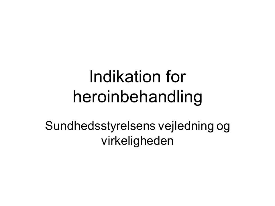 Indikation for heroinbehandling
