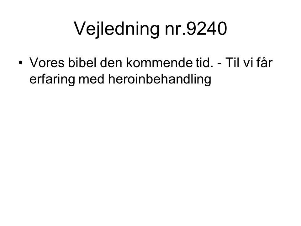 Vejledning nr.9240 Vores bibel den kommende tid. - Til vi får erfaring med heroinbehandling