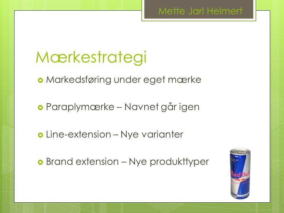 Mærkestrategi Mette Jarl Helmert Markedsføring under eget mærke