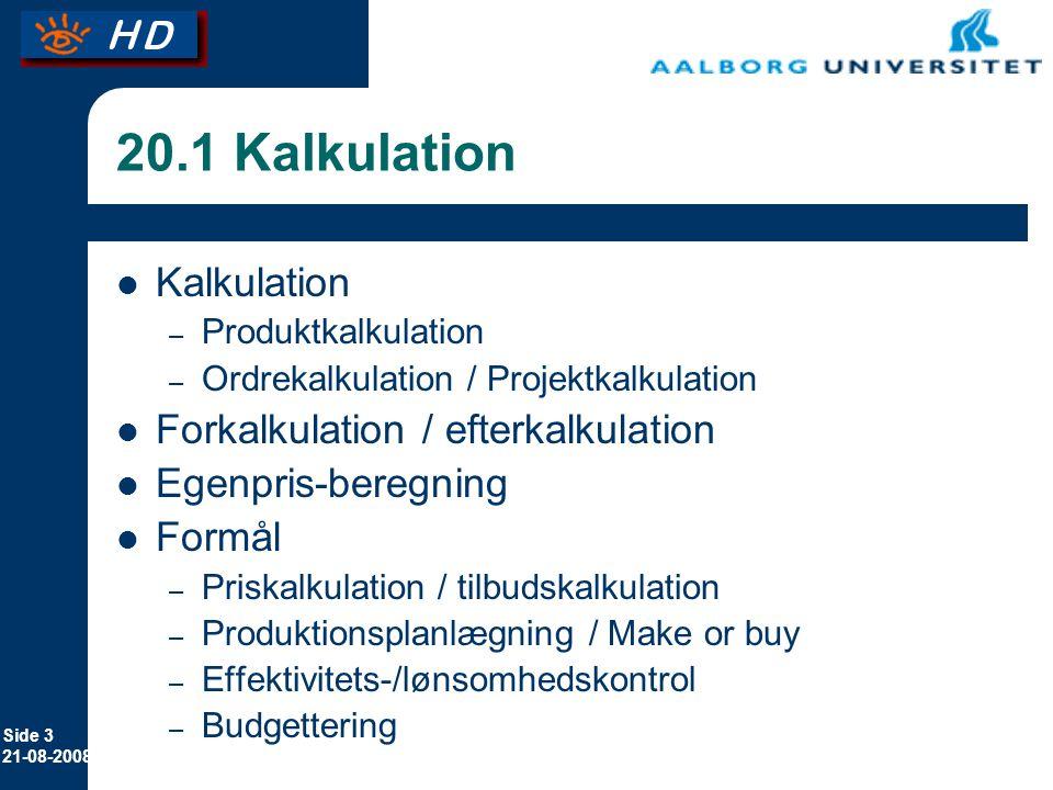 20.1 Kalkulation Kalkulation Forkalkulation / efterkalkulation