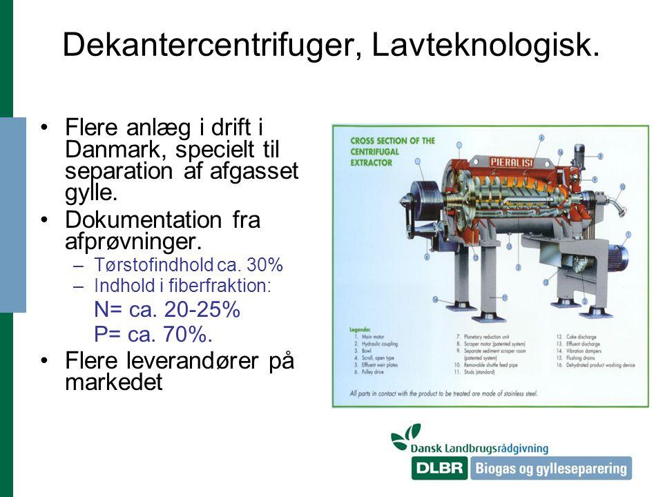 Dekantercentrifuger, Lavteknologisk.