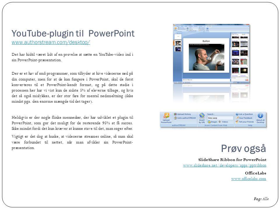 YouTube-plugin til PowerPoint www.authorstream.com/desktop/