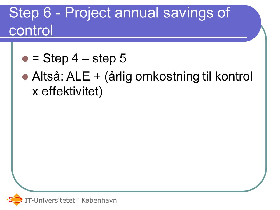 Step 6 - Project annual savings of control