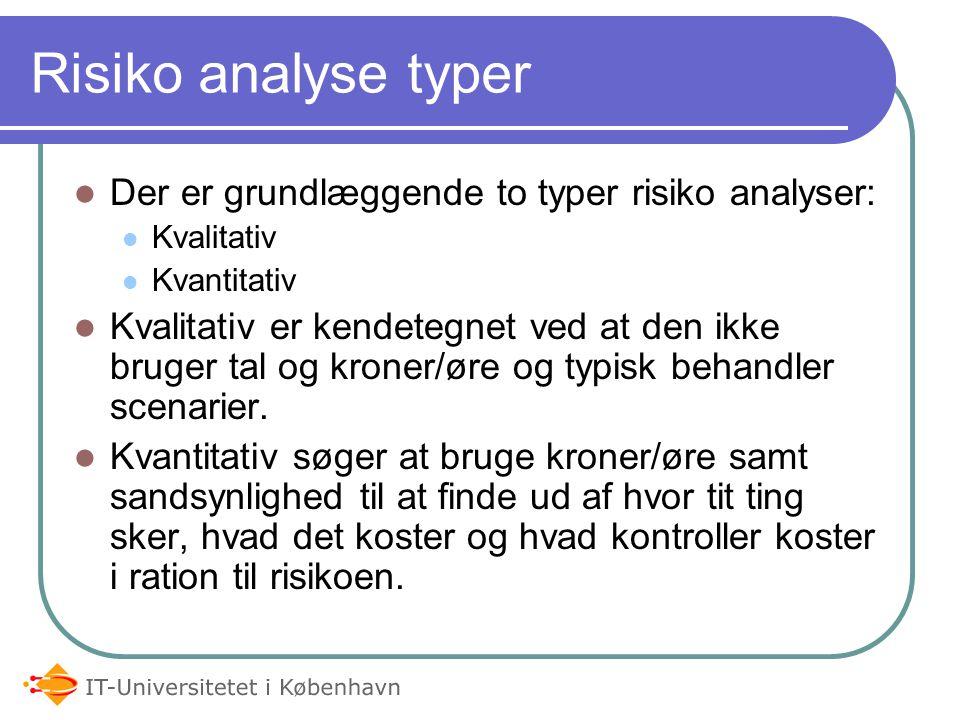 Risiko analyse typer Der er grundlæggende to typer risiko analyser:
