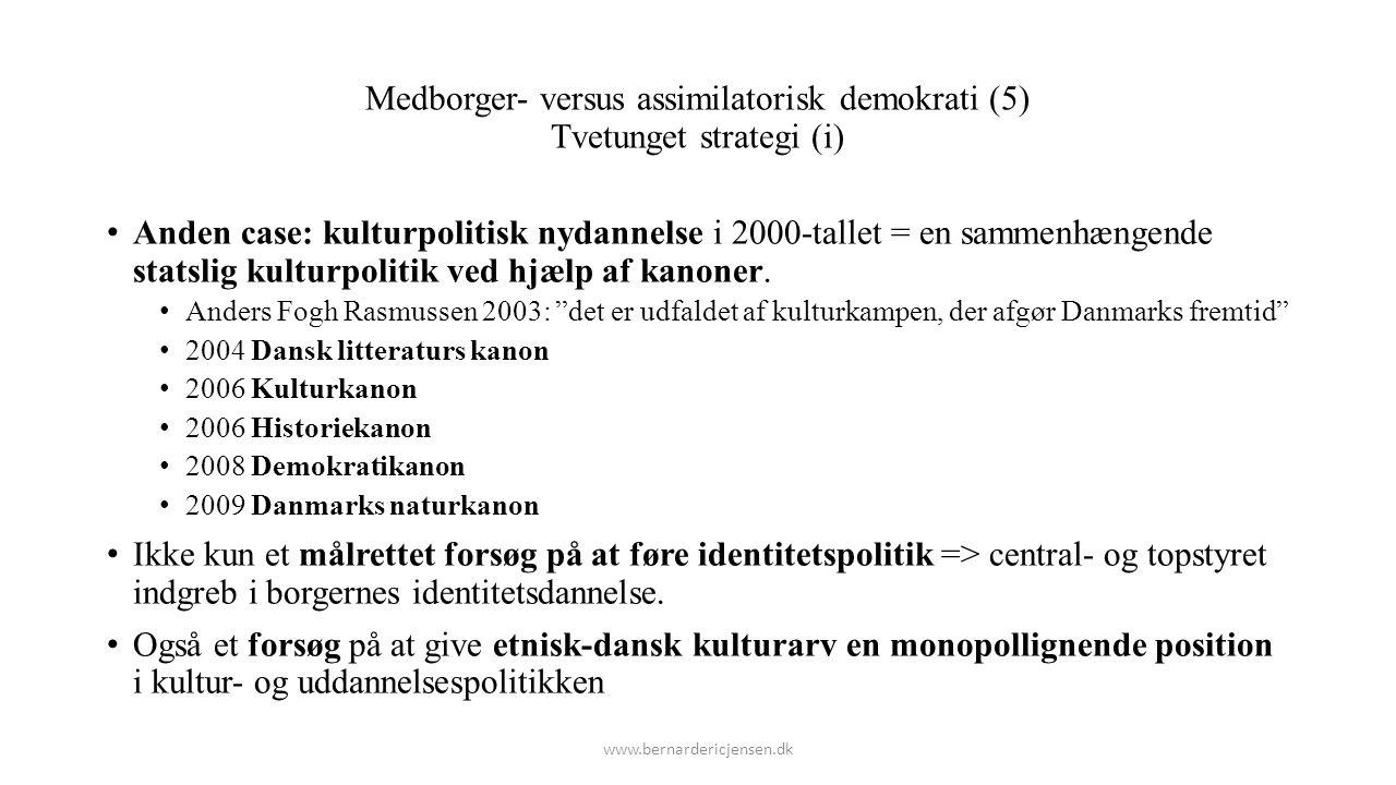Medborger- versus assimilatorisk demokrati (5) Tvetunget strategi (i)