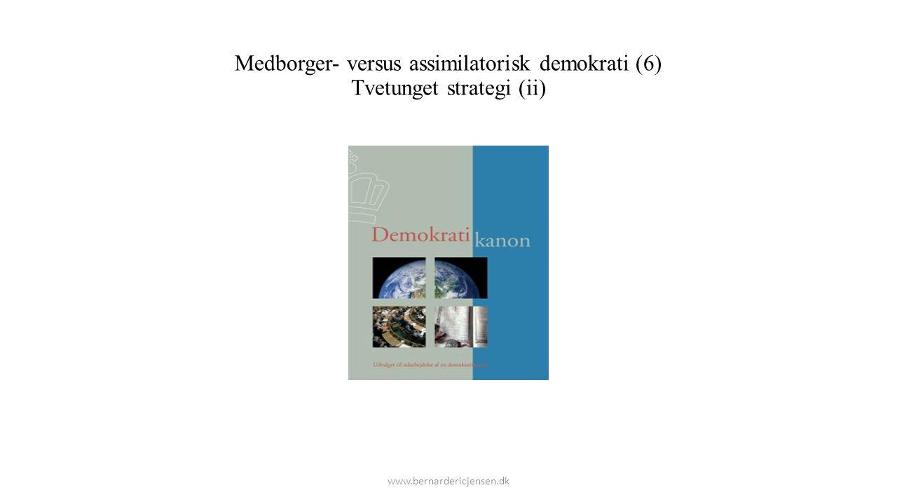 Medborger- versus assimilatorisk demokrati (6) Tvetunget strategi (ii)