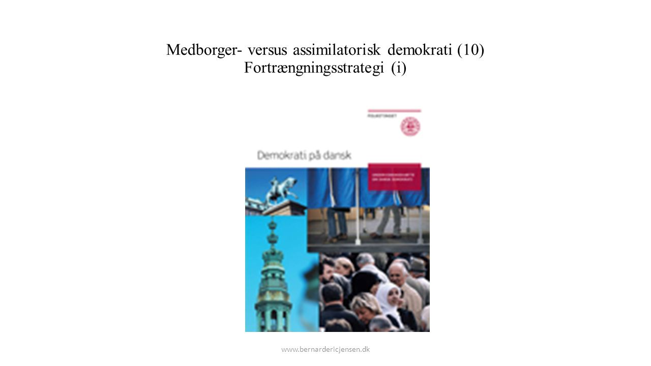 Medborger- versus assimilatorisk demokrati (10) Fortrængningsstrategi (i)