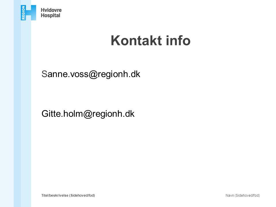 Kontakt info Sanne.voss@regionh.dkæ æ Gitte.holm@regionh.dk