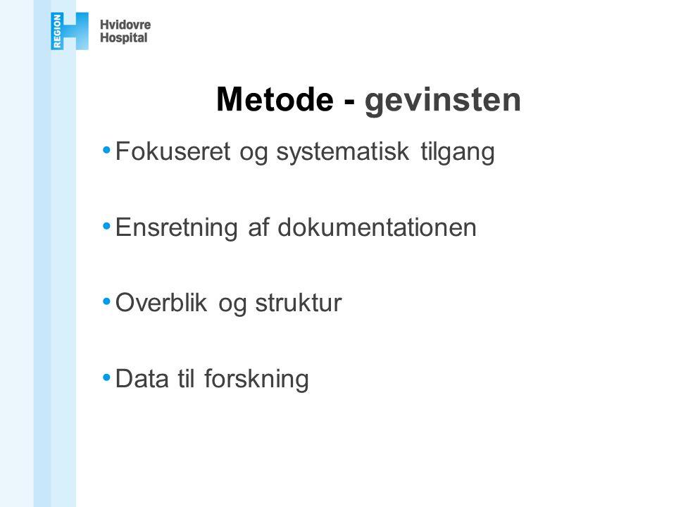 Metode - gevinsten Fokuseret og systematisk tilgang