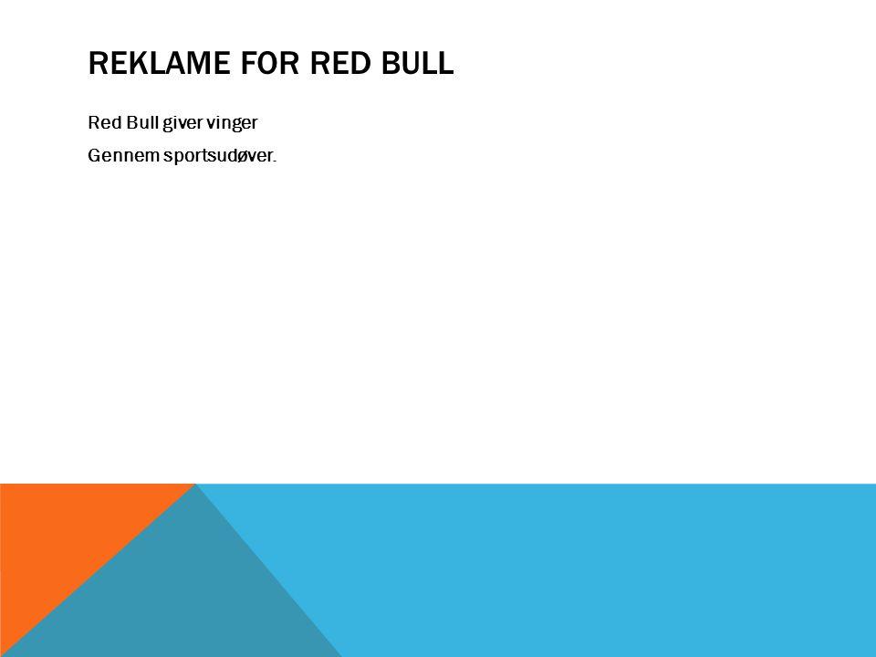 Reklame for Red Bull Red Bull giver vinger Gennem sportsudøver.