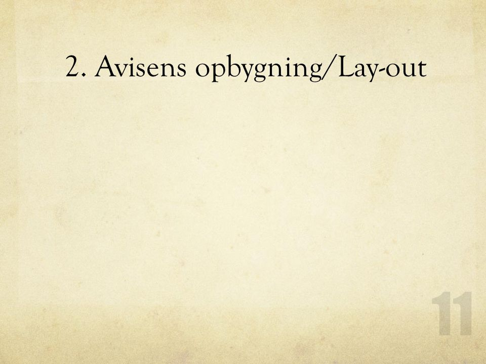 2. Avisens opbygning/Lay-out
