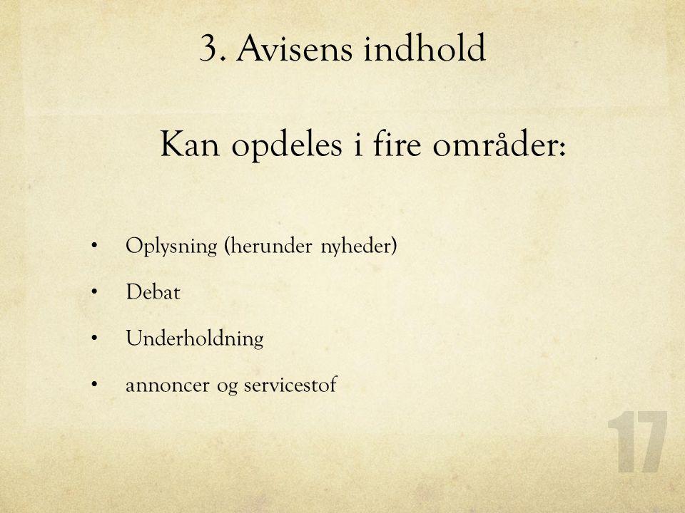 3. Avisens indhold Kan opdeles i fire områder: