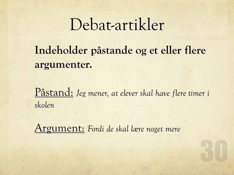 Debat-artikler Indeholder påstande og et eller flere argumenter.