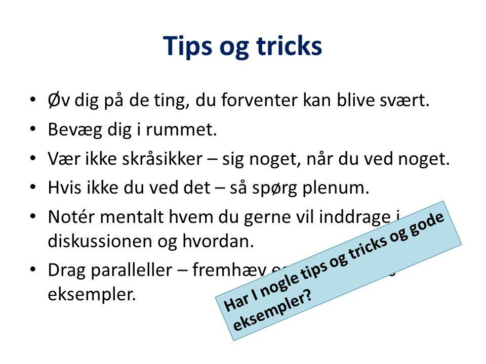 Tips og tricks Øv dig på de ting, du forventer kan blive svært.