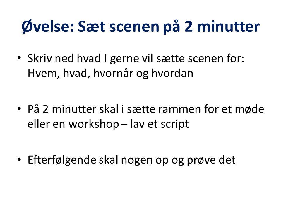 Øvelse: Sæt scenen på 2 minutter