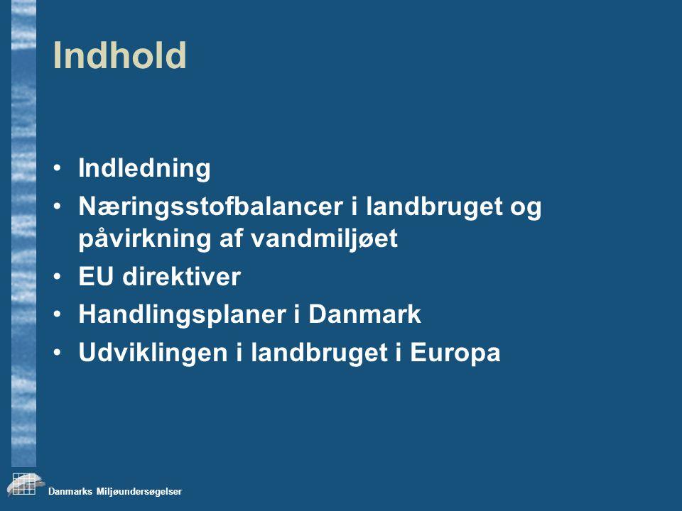 Indhold Indledning. Næringsstofbalancer i landbruget og påvirkning af vandmiljøet. EU direktiver.