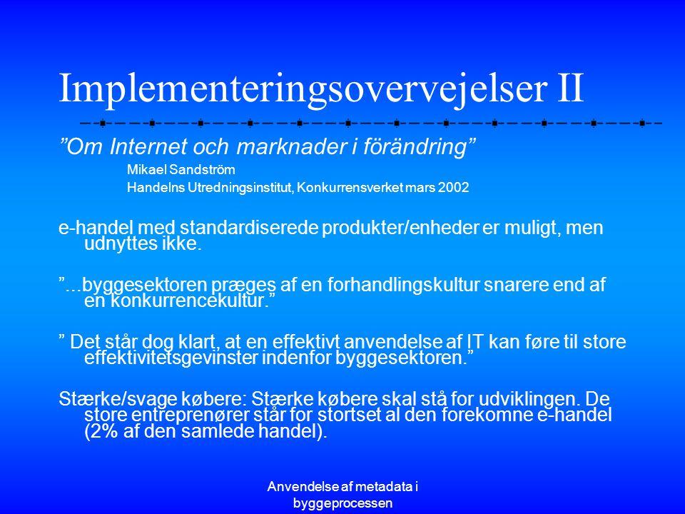 Implementeringsovervejelser II