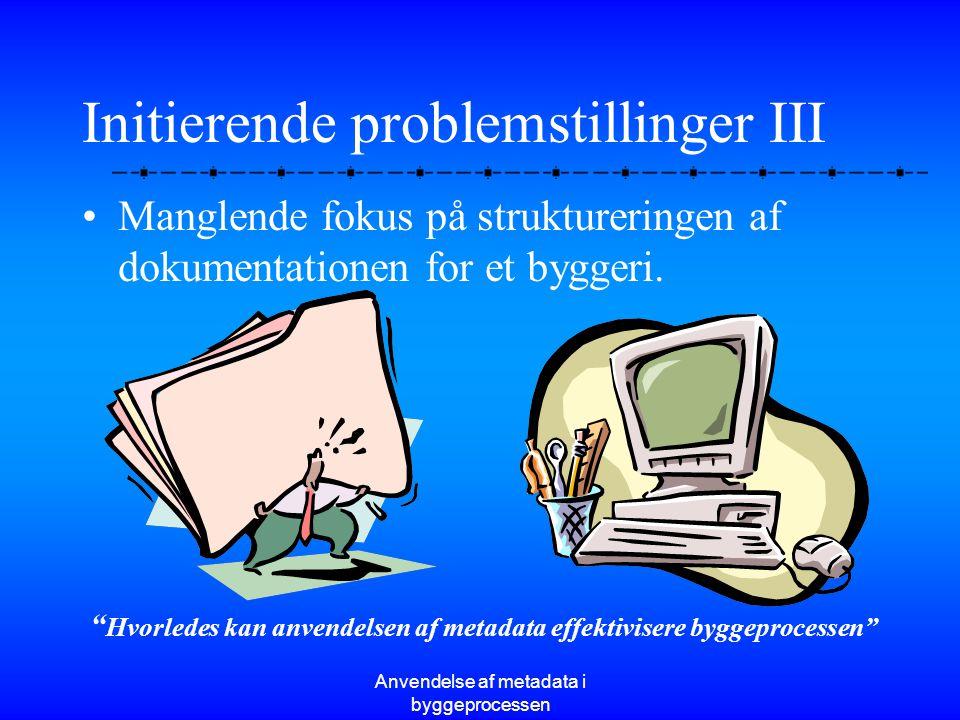 Initierende problemstillinger III