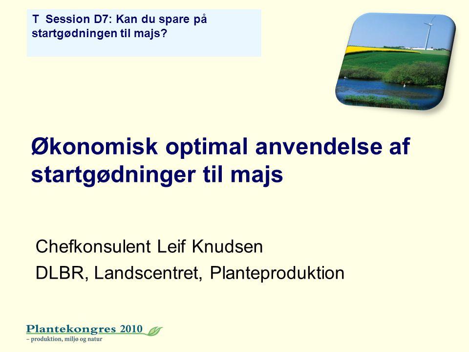 Økonomisk optimal anvendelse af startgødninger til majs