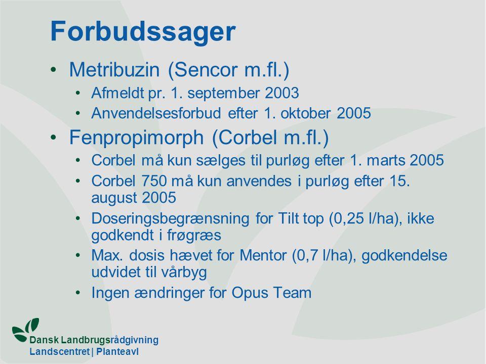 Forbudssager Metribuzin (Sencor m.fl.) Fenpropimorph (Corbel m.fl.)