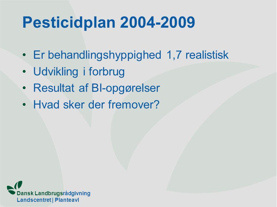 Pesticidplan 2004-2009 Er behandlingshyppighed 1,7 realistisk