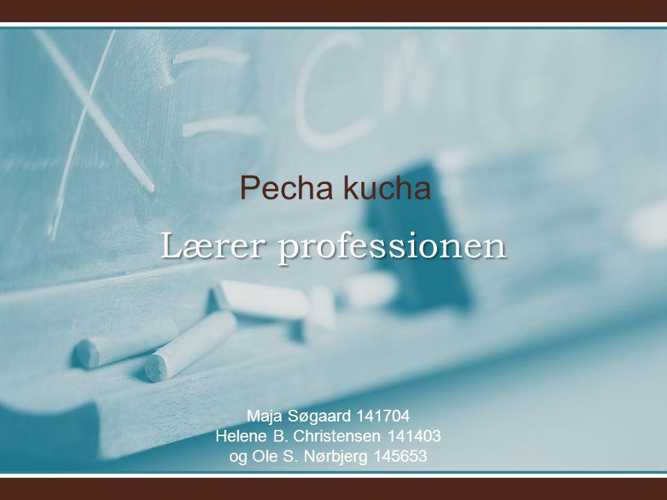 Lærer professionen Pecha kucha Maja Søgaard 141704