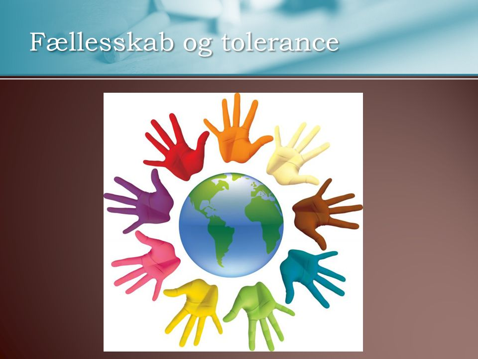 Fællesskab og tolerance