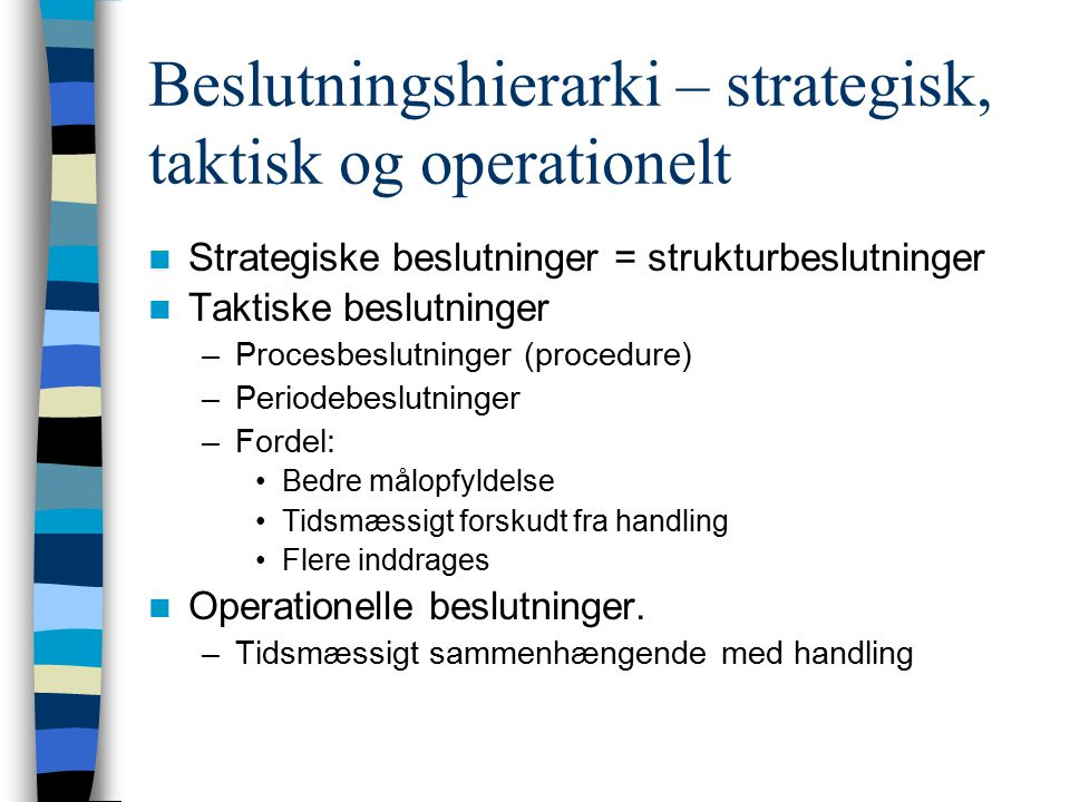 Beslutningshierarki – strategisk, taktisk og operationelt