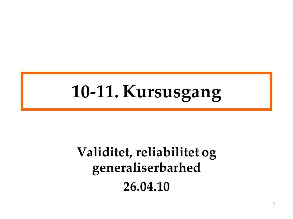 Validitet, reliabilitet og generaliserbarhed 26.04.10