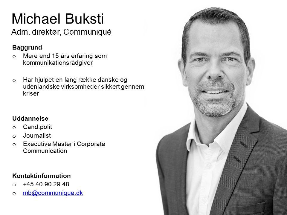 Michael Buksti Adm. direktør, Communiqué