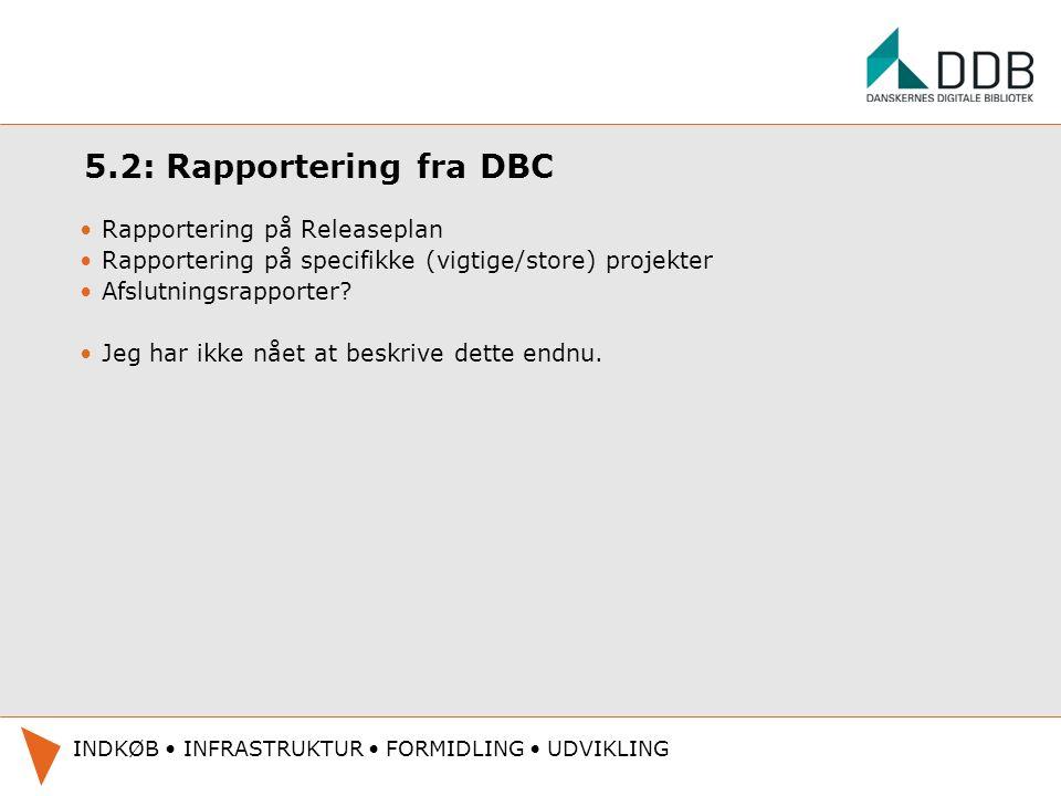 5.2: Rapportering fra DBC Rapportering på Releaseplan