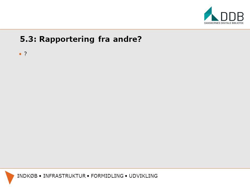 5.3: Rapportering fra andre