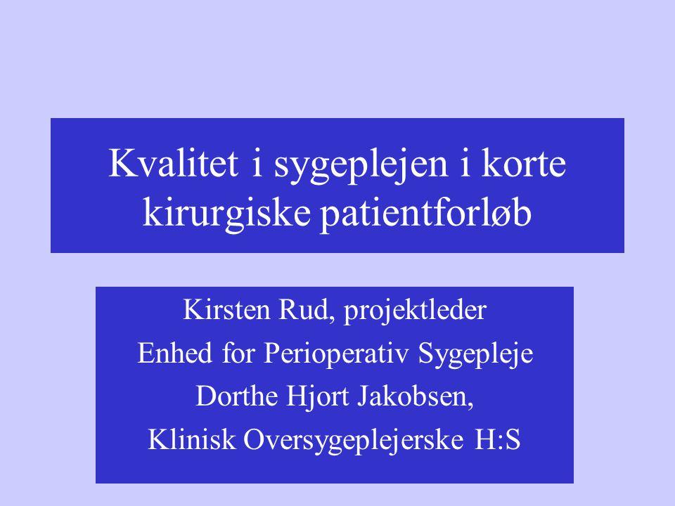 Kvalitet i sygeplejen i korte kirurgiske patientforløb