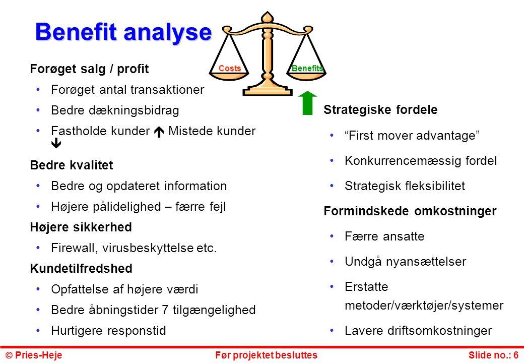 Benefit analyse Forøget salg / profit Forøget antal transaktioner