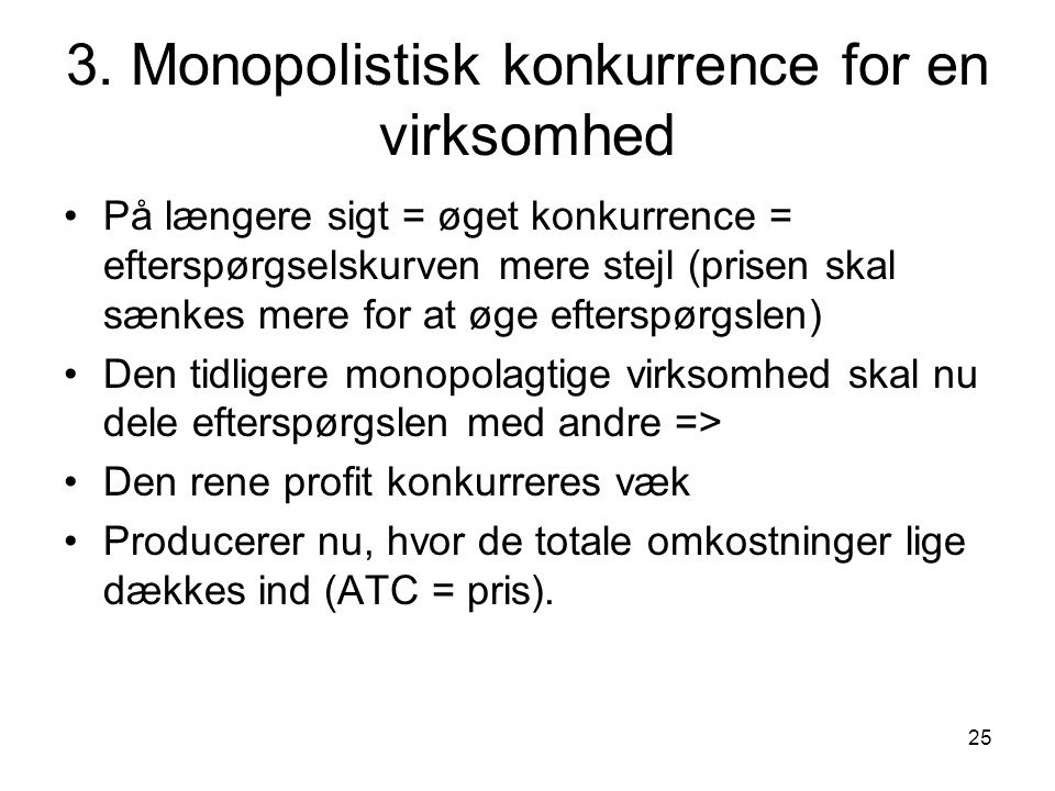 3. Monopolistisk konkurrence for en virksomhed