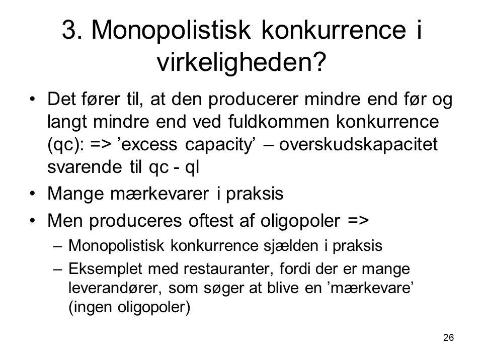 3. Monopolistisk konkurrence i virkeligheden