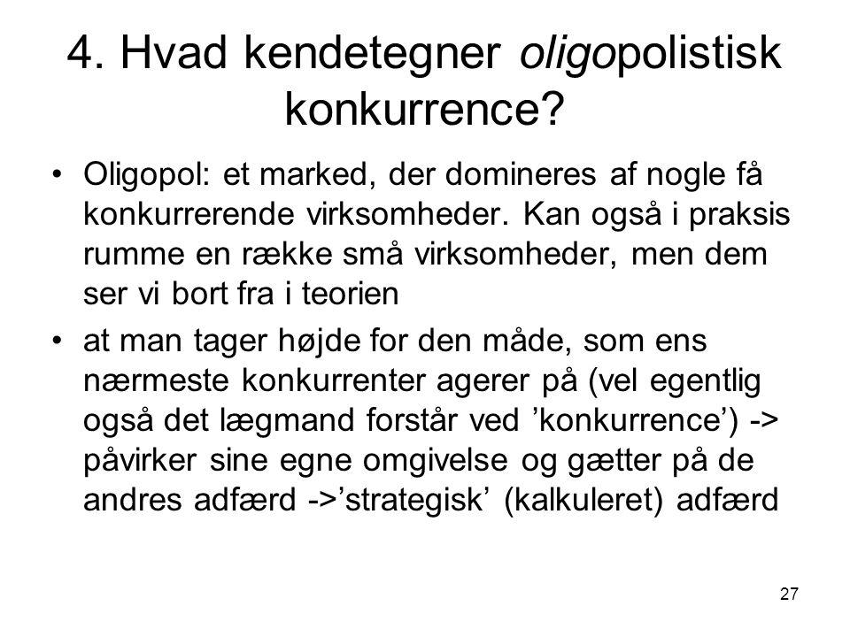 4. Hvad kendetegner oligopolistisk konkurrence