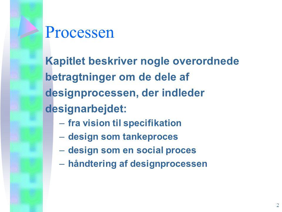 Processen Kapitlet beskriver nogle overordnede