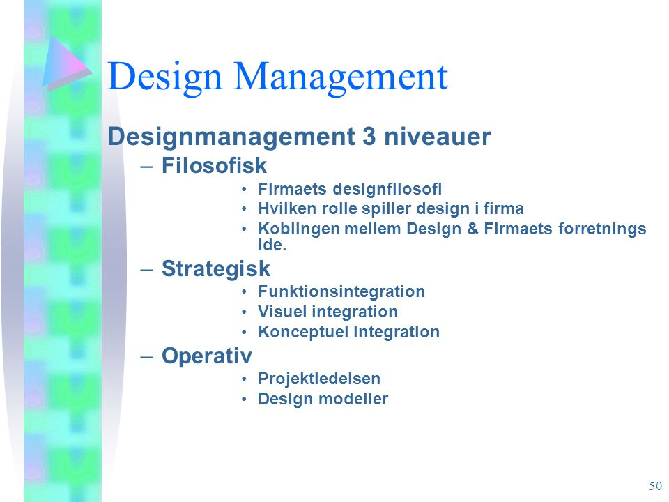 Design Management Designmanagement 3 niveauer Filosofisk Strategisk