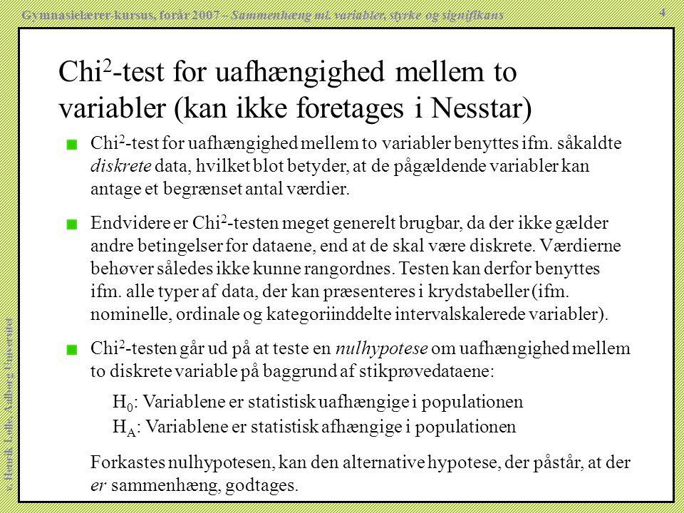 Chi2-test for uafhængighed mellem to variabler (kan ikke foretages i Nesstar)