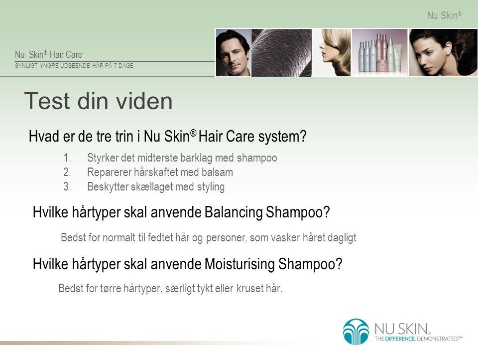 Test din viden Hvad er de tre trin i Nu Skin® Hair Care system