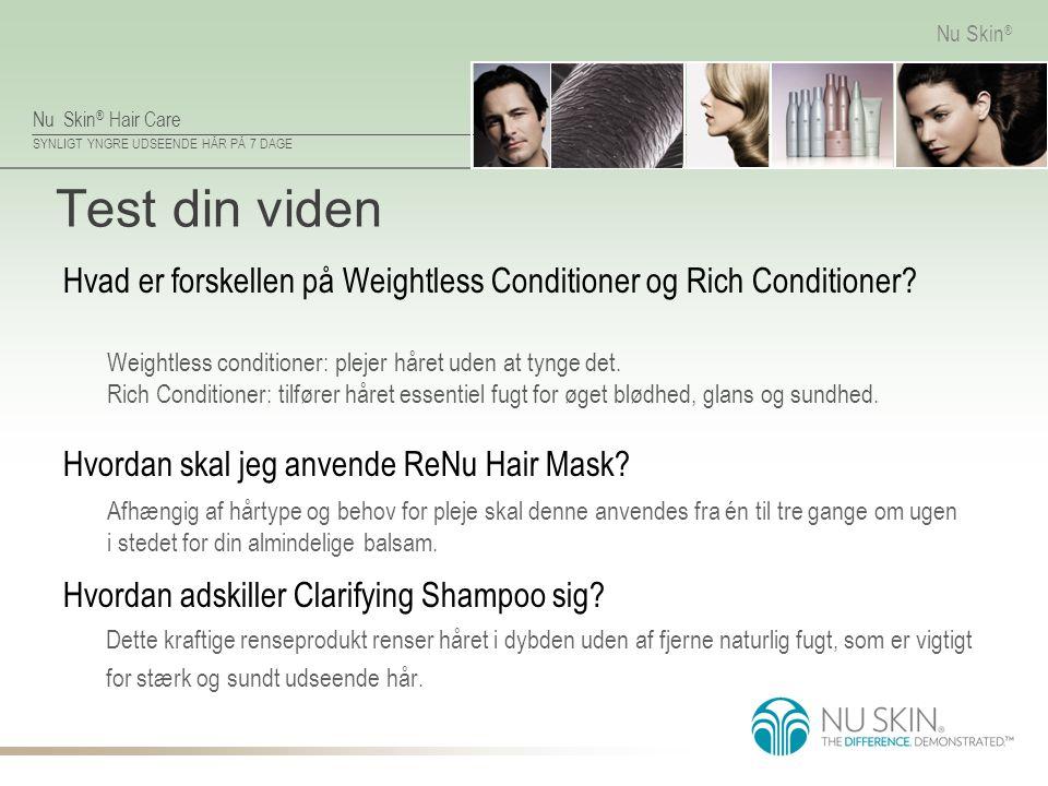 Test din viden Hvad er forskellen på Weightless Conditioner og Rich Conditioner Weightless conditioner: plejer håret uden at tynge det.