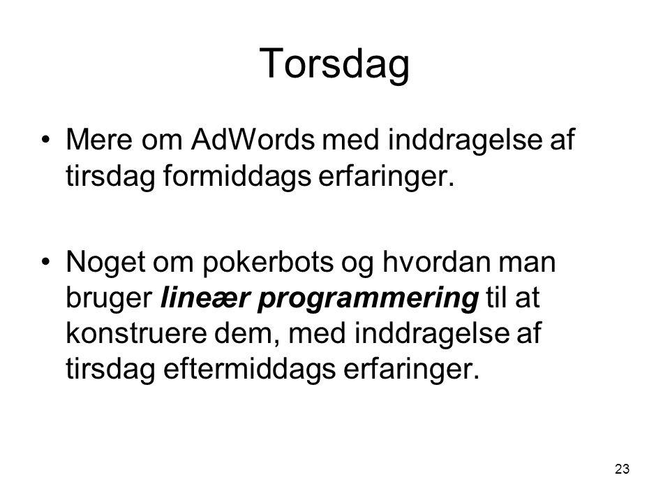Torsdag Mere om AdWords med inddragelse af tirsdag formiddags erfaringer.