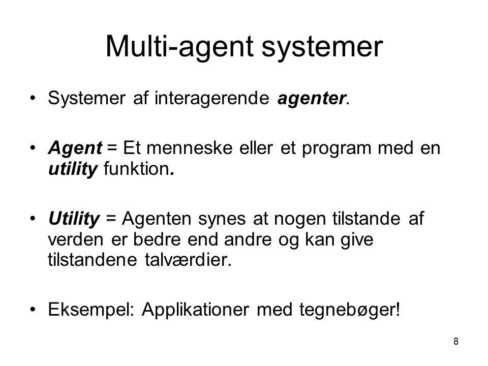 Multi-agent systemer Systemer af interagerende agenter.