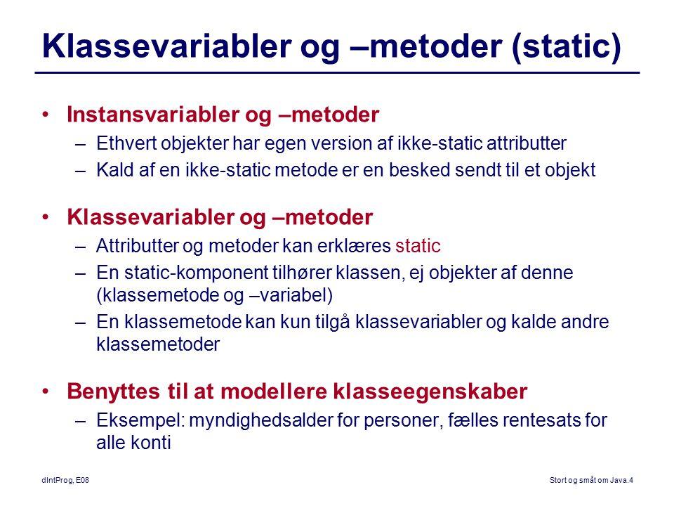 Klassevariabler og –metoder (static)