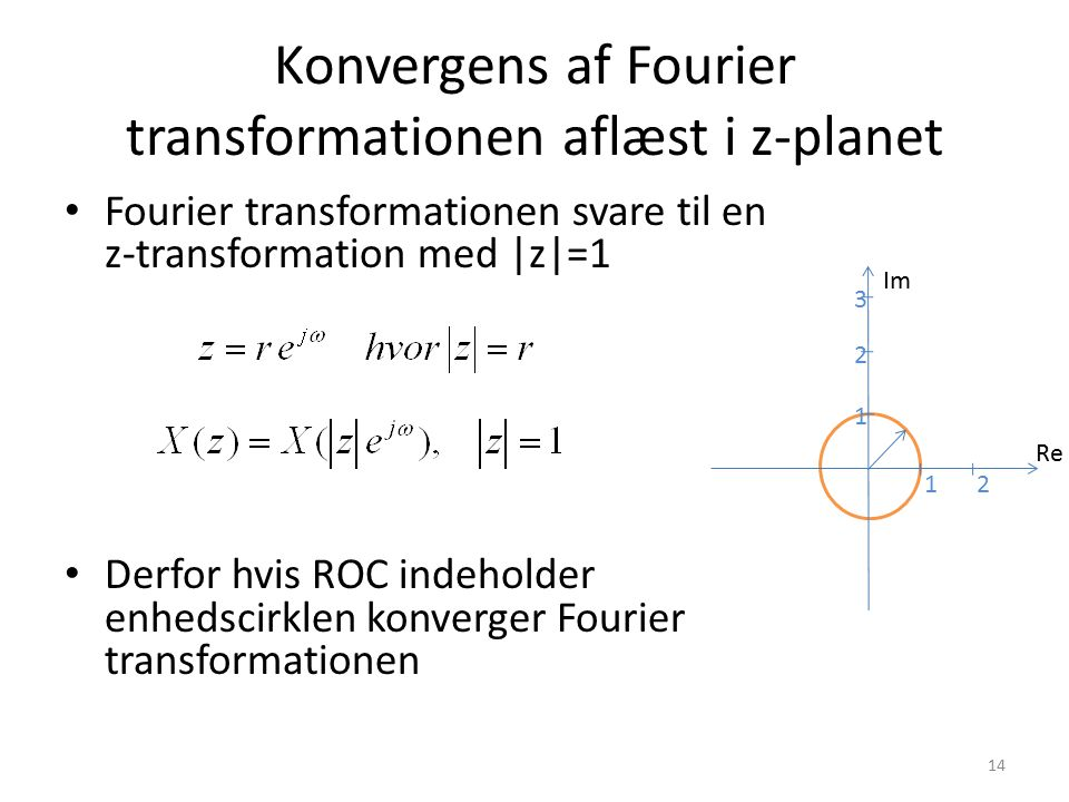 Konvergens af Fourier transformationen aflæst i z-planet
