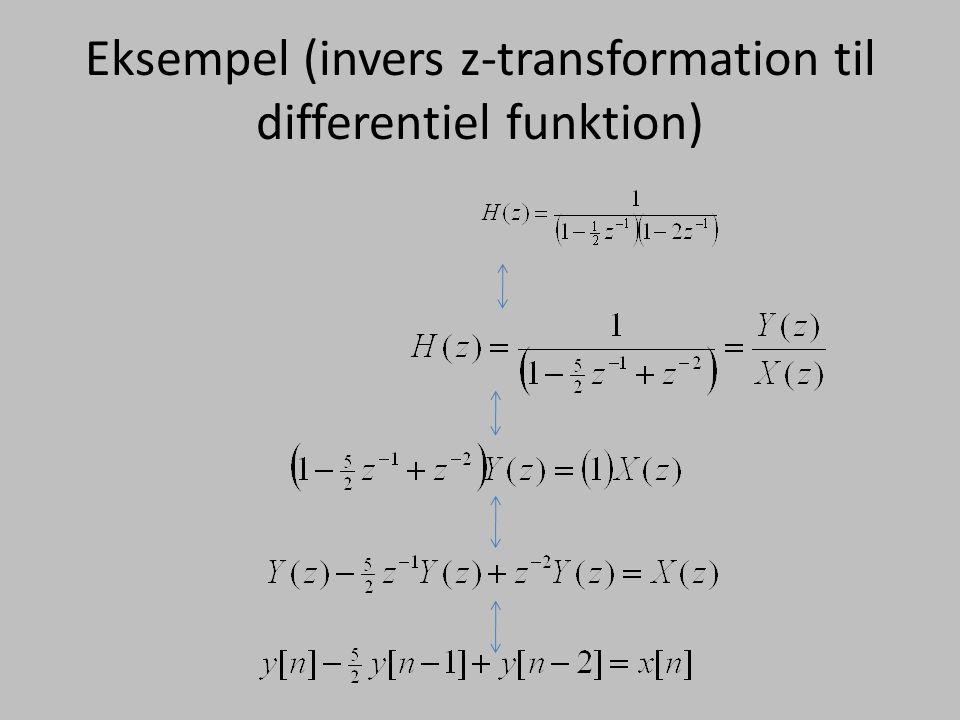 Eksempel (invers z-transformation til differentiel funktion)