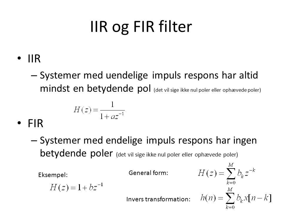 IIR og FIR filter IIR FIR